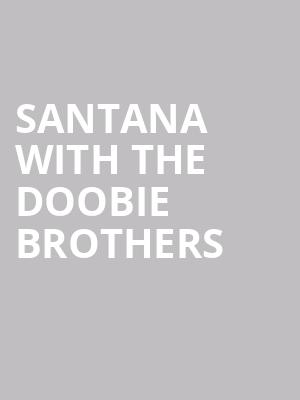 Santana with the Doobie Brothers at Budweiser Stage