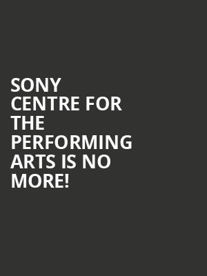 Sony Centre for the Performing Arts is no more