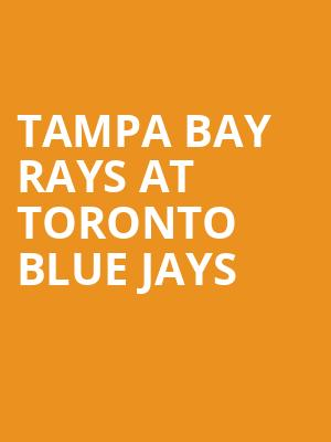 Tampa Bay Rays at Toronto Blue Jays at Rogers Centre