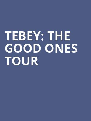 Tebey: The Good Ones Tour at Opera House
