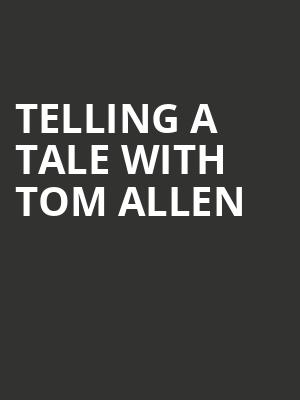 Telling a Tale with Tom Allen at Weston Recital Hall