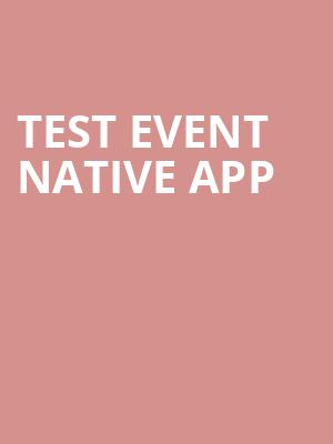 Test Event Native App at Royal Alexandra Theatre