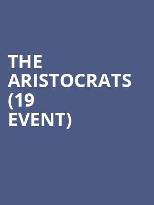 The Aristocrats (19+ Event) at Lee's Palace