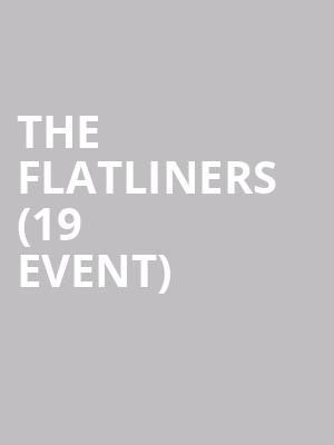 The Flatliners (19+ Event) at Lee's Palace