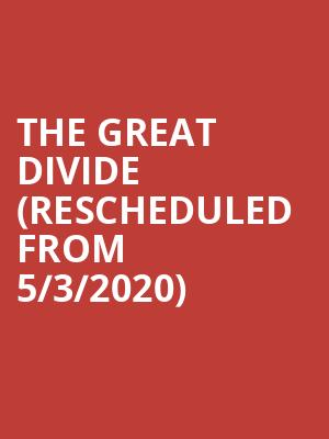 The Great Divide  (Rescheduled from 5/3/2020) at Greenwin Theatre at the Toronto Centre for the Arts