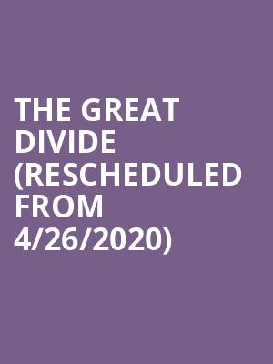 The Great Divide (Rescheduled from 4/26/2020) at Greenwin Theatre at the Toronto Centre for the Arts