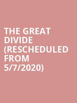 The Great Divide (Rescheduled from 5/7/2020) at Greenwin Theatre at the Toronto Centre for the Arts