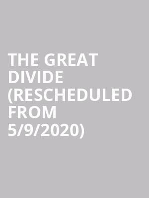 The Great Divide (Rescheduled from 5/9/2020) at Greenwin Theatre at the Toronto Centre for the Arts