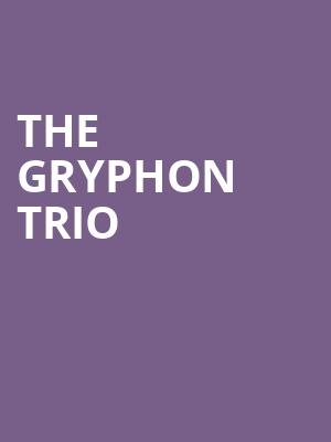 The Gryphon Trio at Koerner Hall