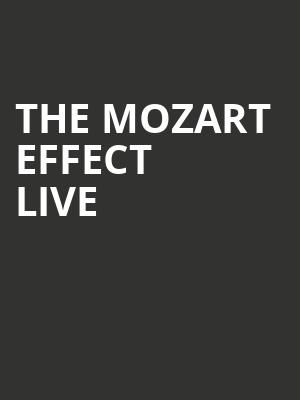 The Mozart Effect Live at Meridian Hall