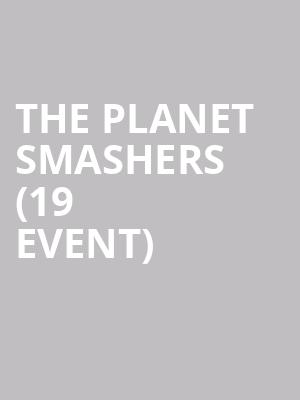 The Planet Smashers (19+ Event) at Lee's Palace