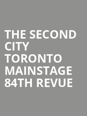The Second City Toronto Mainstage 84th Revue at Second City