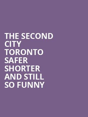 The Second City Toronto Safer Shorter and Still So Funny at Second City