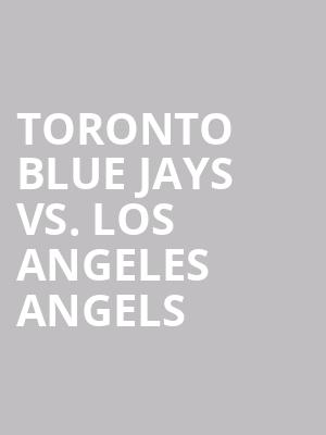 Toronto Blue Jays Vs. Los Angeles Angels at Rogers Centre