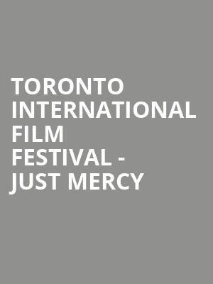 Toronto International Film Festival - Just Mercy at Princess of Wales Theatre