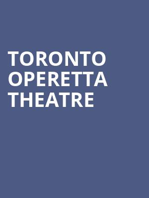 Toronto Operetta Theatre at Jane Mallet Theater
