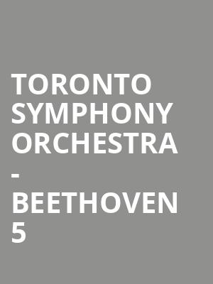 Toronto Symphony Orchestra - Beethoven 5 at Roy Thomson Hall