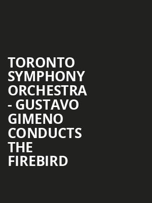 Toronto Symphony Orchestra - Gustavo Gimeno Conducts The Firebird at Roy Thomson Hall