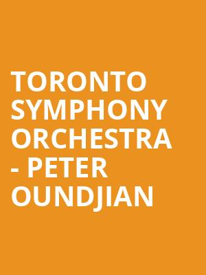 Toronto Symphony Orchestra - Peter Oundjian at Roy Thomson Hall