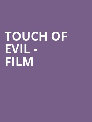 Touch of Evil - Film at TIFF Bell Lightbox