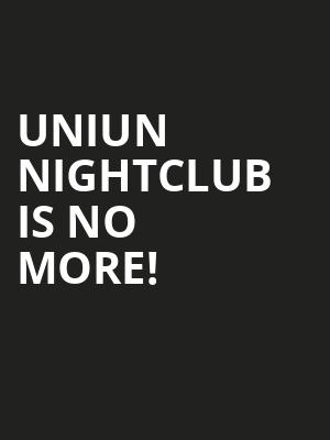 Uniun Nightclub is no more