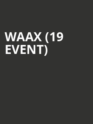 Waax (19+ Event) at The Drake Underground