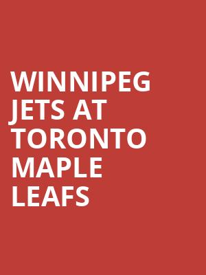 Winnipeg Jets at Toronto Maple Leafs at Scotiabank Arena