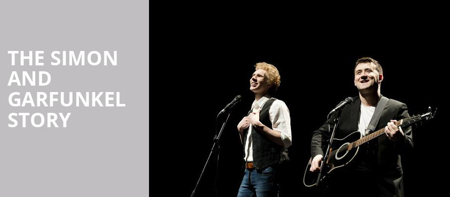 The Simon and Garfunkel Story, Panasonic Theatre, Toronto