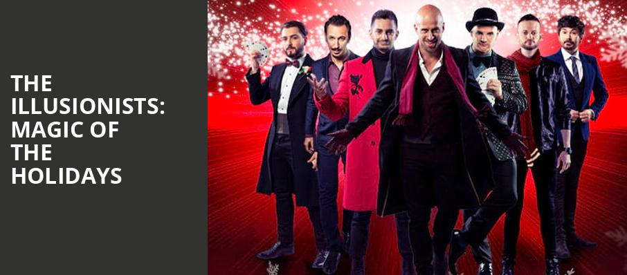 The Illusionists Magic of the Holidays, Sony Centre for the Performing Arts, Toronto