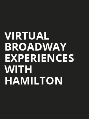 Virtual Broadway Experiences with HAMILTON, Virtual Experiences for Toronto, Toronto