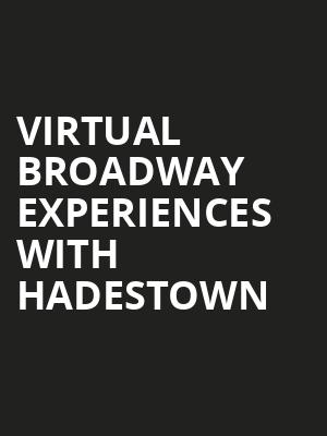 Virtual Broadway Experiences with HADESTOWN, Virtual Experiences for Toronto, Toronto