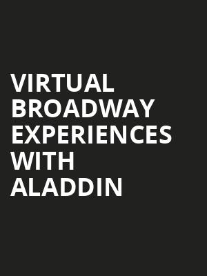 Virtual Broadway Experiences with ALADDIN, Virtual Experiences for Toronto, Toronto